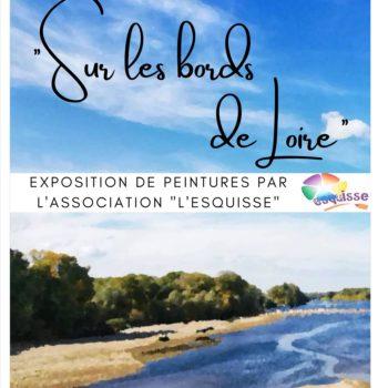 """Exposition """"Sur les bords de Loire"""""""